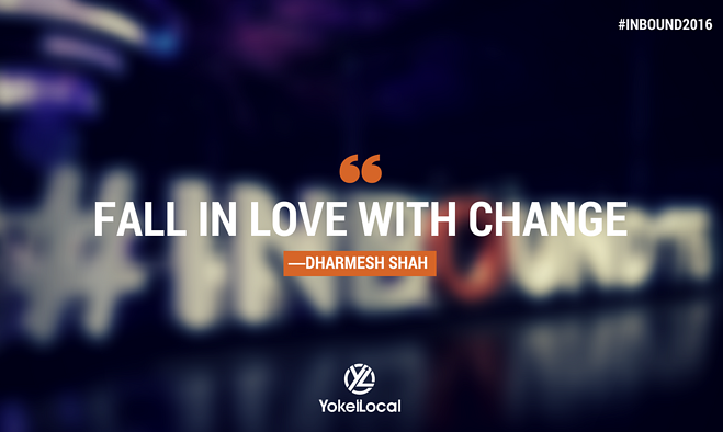 Inbound16 Dharmesh Shah Fall in Love With Change