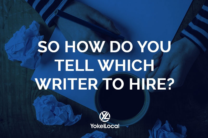 so how do you tell which writer to hire?