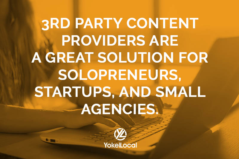 3rd party content providers are a great solution for solopreneurs, startups, and small agencies.