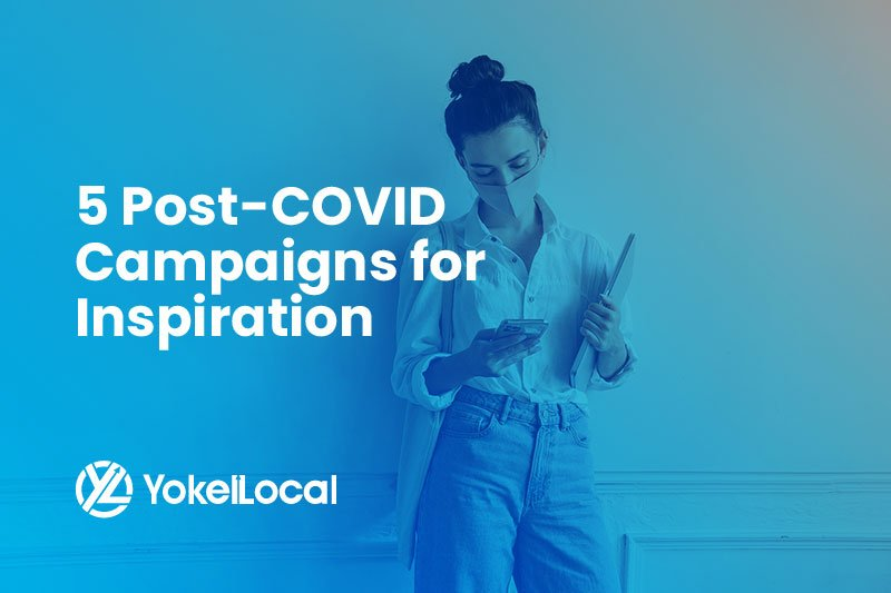 5 Post-COVID Campaigns for Inspiration
