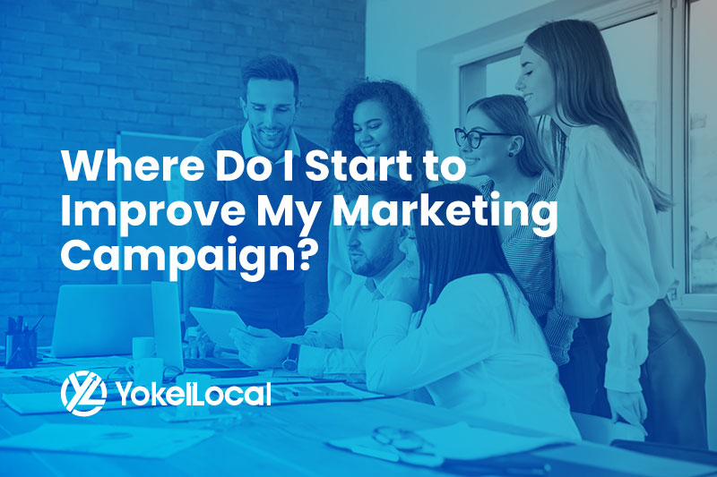 Where Do I Start to Improve My Marketing Campaign?
