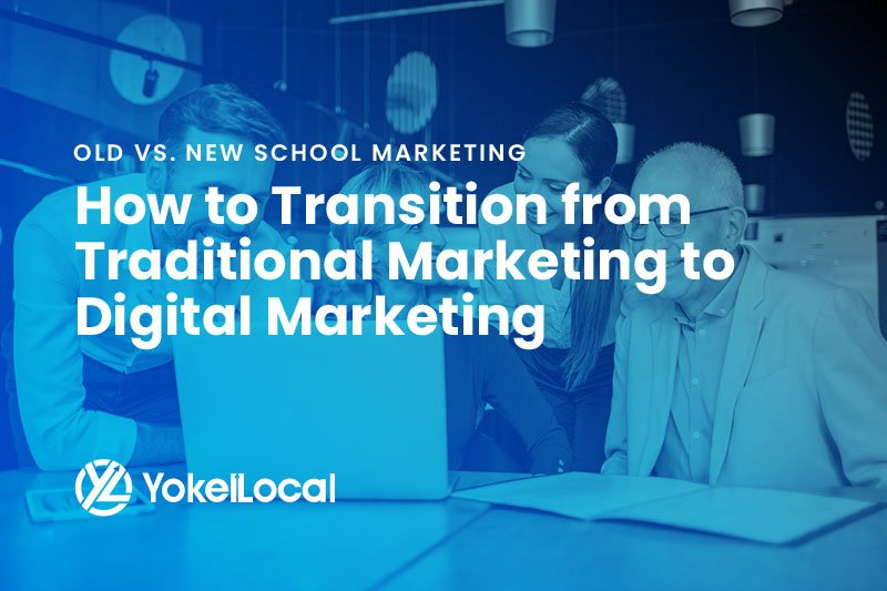 Transitioning from Old School Marketing to New School Marketing